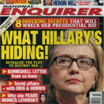 Whoa. National Enquirer World Exclusive: I'm Secret #1 & #2 out of 8 Hillary Shocking Secrets that will wreck her Presidential Bid?